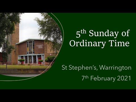 Mass on 5th Sunday of Ordinary Time 2021 from St Stephen's, Warrington