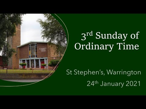 Mass on 3rd Sunday of Ordinary Time 2021 from St Stephen's, Warrington