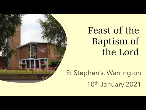 Mass on the Feast of the Baptism of the Lord 2021 from St Stephen's, Warrington